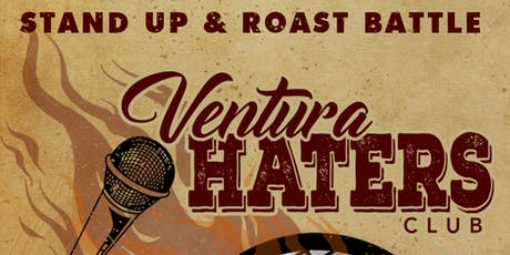 Ventura Haters Club (Roast Battle & Stand Up night) tickets