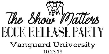 The Show Matters Book Release Party tickets