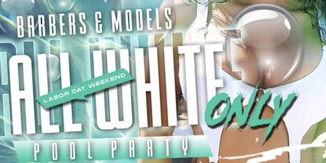 BBL PRESENTS: BARBERS &MODELS POOL PARTY tickets