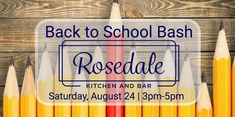 Back to School Bash at Rosedale Kitchen and Bar tickets