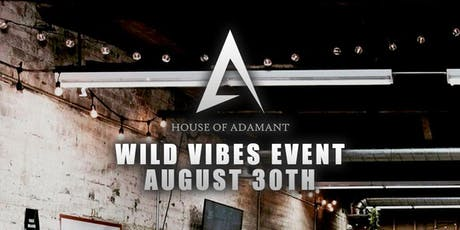 House of Adamant Presents:Wild Vibes tickets