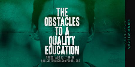 Love Works Spotlight // The Obstacles to a Quality Education tickets
