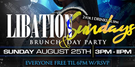 LIBATION SUNDAYS BRUNCH & DAY PARTY  tickets
