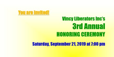 VINCY LIBERATORS, INC 3RD HONORING  CEREMONY tickets