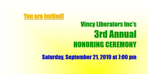 VINCY LIBERATORS, INC 3RD HONORING  CEREMONY