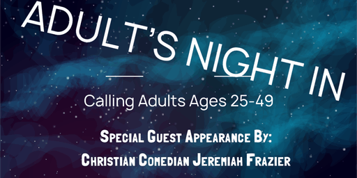 "Christian Family Faith Center's ""Adult's Night In"""