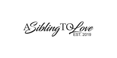 A Sibling To Love  tickets