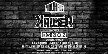 PHUQHAUS PRESENTS: KRIMER ft. OG NIXIN + MORE tickets