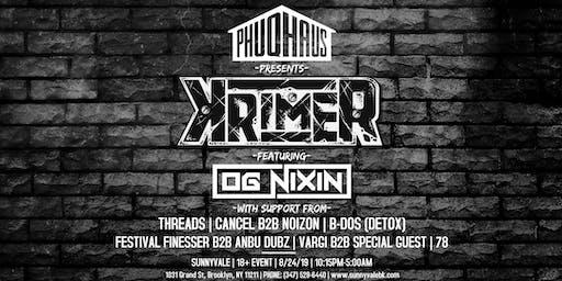 PHUQHAUS PRESENTS: KRIMER ft. OG NIXIN + MORE