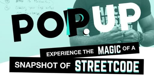 StreetCode Pop Up - Experience a Snapshot of StreetCode