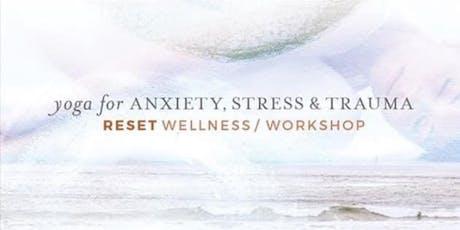SALE!!! Yoga for Anxiety, Stress & Trauma - a Trauma Informed Workshop tickets