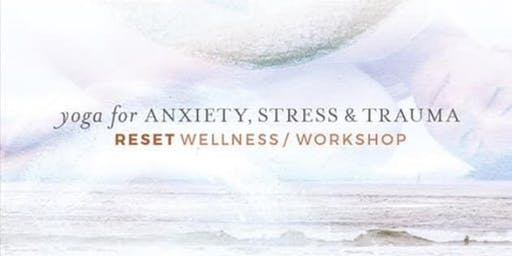 SALE!!! Yoga for Anxiety, Stress & Trauma - a Trauma Informed Workshop