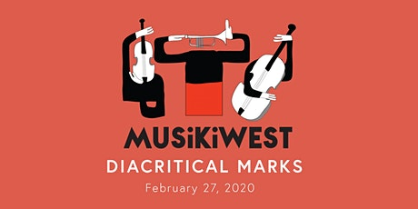 Musikiwest presents Diacritical Marks tickets