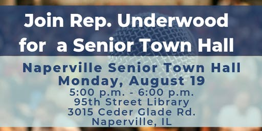 Naperville Senior Town Hall with Rep. Underwood