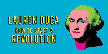 Lauren Duca: How to Start a Revolution tickets