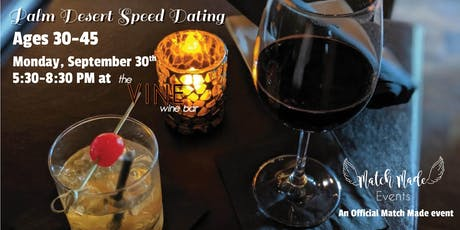 Match Made Speed Dating at The Vine Wine Palm Desert (Ages 30-45) tickets