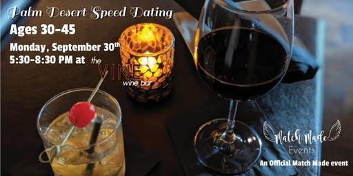 Match Made Speed Dating at The Vine Wine Palm Desert (Ages 30-45)
