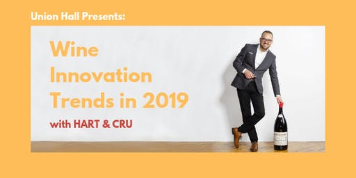 Union Hall Presents: Wine Innovation Trends 2019