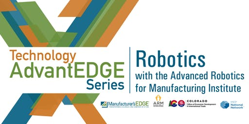 Technology AdvantEDGE Series: Robotics