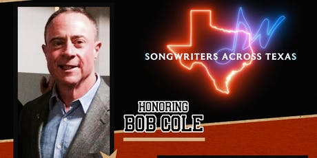 SongWriters  Across Texas Honors Bob Cole tickets