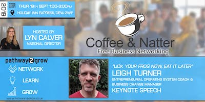 Burton Coffee & Natter - Free Business Networking Thurs 19th Sept 2019