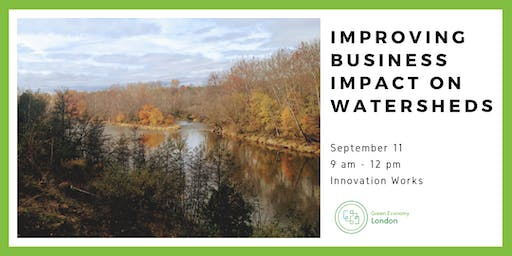 Improving Business Impact on Watersheds - Green Economy London Workshop