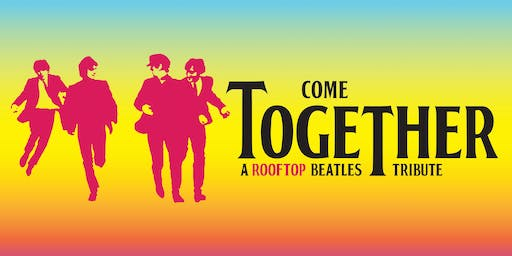 Night 2: Come Together - A Rooftop Beatles Tribute