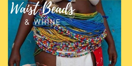 Waist Beads & Whine tickets