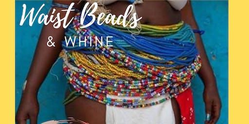 Waist Beads & Whine