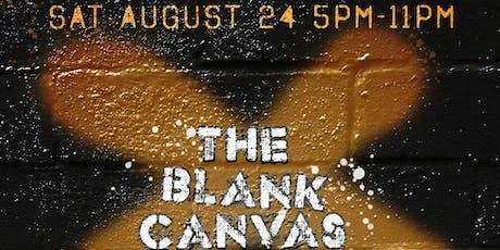The Blank Canvas August 24th; Live art, art vendors, DJs, food pop up tickets
