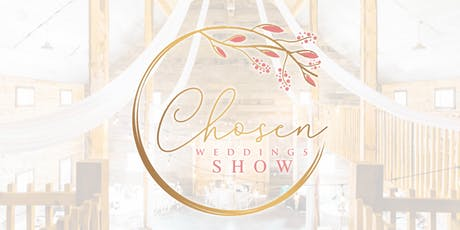 Chosen Weddings Show tickets