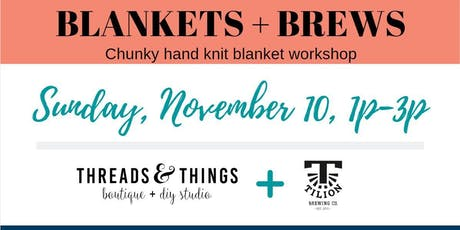 Blankets + Brews at Tilion Brewing (11/10 at 1:00p) tickets