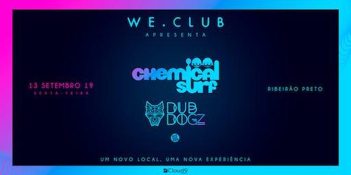 We Club Apresenta: Chemical Surf e Dubdogz