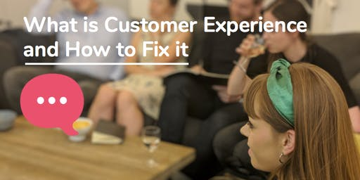 What is Customer Experience (CX) and How to Fix it