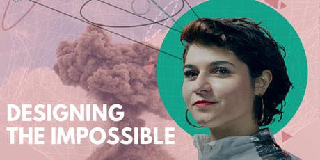 Designing the Impossible with Nelly Ben Hayoun tickets