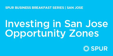Investing in San Jose Opportunity Zones