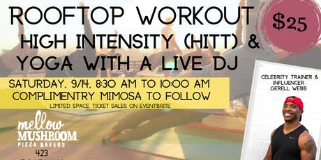 ROOFTOP WORKOUT WITH LIVE DJ @ MELLOW MUSHROOM BROADWAY  tickets