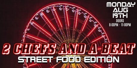 2 Chefs and a Beat: Street Food Edition tickets