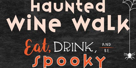 Haunted Wine Walk tickets