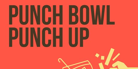 Punch Bowl Punch Up tickets