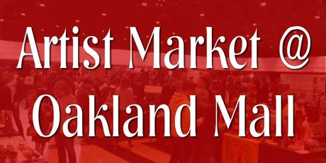 Artist Market at Oakland Mall - Free Admission - Sept 28 & 29 2019 tickets