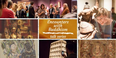 Encounters with Buddhism Sept 12-Oct 23