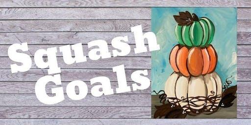 Brews and Brushes-  Squash Goals