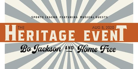 Heritage Event 2020 with Bo Jackson and Home Free tickets