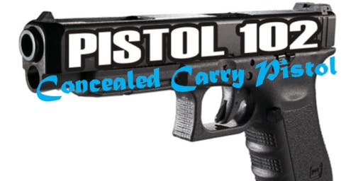 PISTOL 102- Concealed Carry Pistol