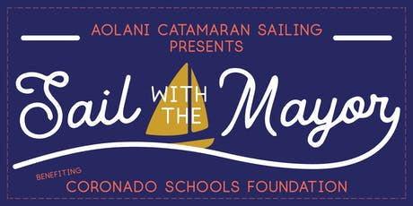 Sail with the Mayor! in benefit of the Coronado Schools Foundation tickets