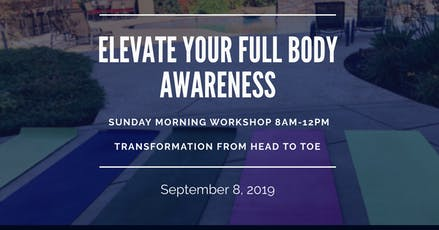 ELEVATE Your Full Body Awareness Workshop; Transformation From Head To Toe tickets