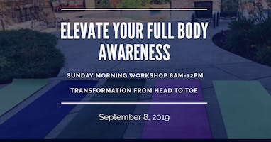 ELEVATE Your Full Body Awareness Workshop; Transformation From Head To Toe