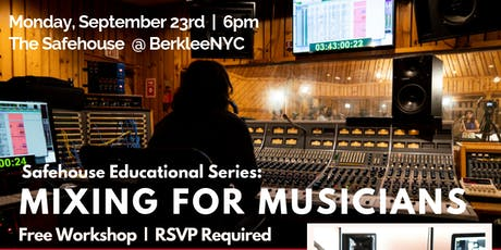 Safehouse Educational Series: MIXING FOR MUSICIANS with Ian Kagey tickets