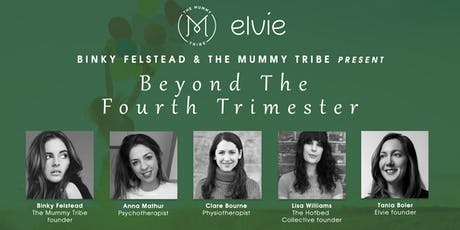 Binky Felstead and The Mummy Tribe present Beyond The Fourth Trimester tickets